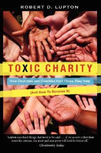 book cover featuring many outstretched hands and the title Toxic Charity How Churches and Charities Hurt those They Help (And How to Reverse It)