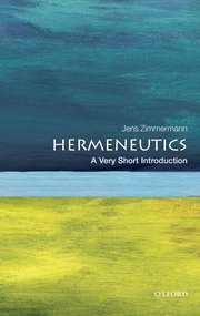 Cover of Hermeneutics A Very Short Introduction by Jens Zimmermann