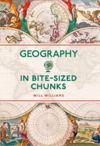 Cover of Geography in Bite-Sized Chunks, featuring old maps